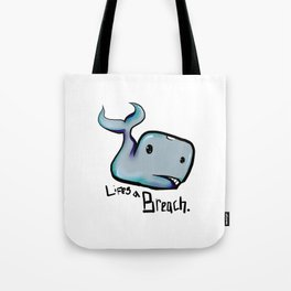 Lifes a Breach Tote Bag