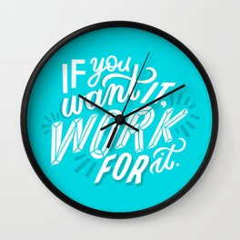 work for it Wall Clock