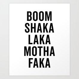 Boom Shaka Laka Funny Quote Art Print