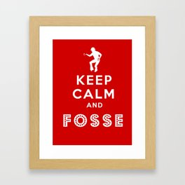Keep Calm and Fosse Framed Art Print