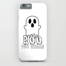 Boo, you whore! iPhone 6s Slim Case