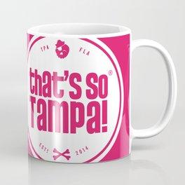 That's SO Tampa Coffee Mug