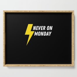 Never On Monday Serving Tray