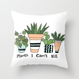Plants I Can't Kill Funny Illustration Throw Pillow