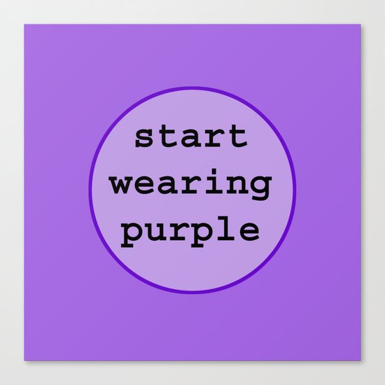 Start Wearing Purple Canvas Print
