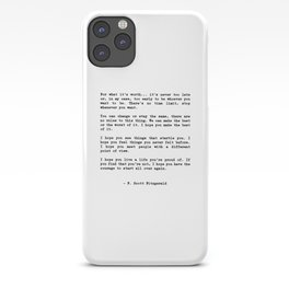 Life quote, For what it's worth... it's never too late or, in my case iPhone Case