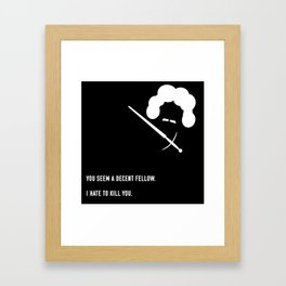 You Seem A Decent Fellow Framed Art Print