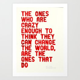 The Crazy Ones Art Print
