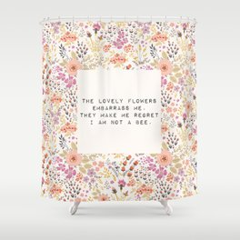 The lovely flowers embarrass me - E. Dickinson Collection Shower Curtain