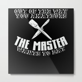 Food - The MEister wants to go out to eat Metal Print
