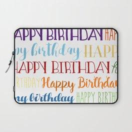 Happy Birthday   Fun & Bright Laptop Sleeve
