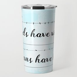 Humans can fly too. Travel Mug