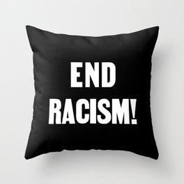 END RACISM! Throw Pillow