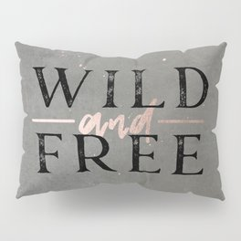 Wild and Free Rose Gold Pillow Sham
