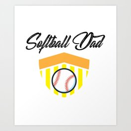 Softball And Dad For Men - Fathers Day Gifts Art Print