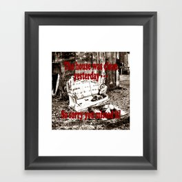 The house was clean yesterday . . . So sorry you missed it! Framed Art Print