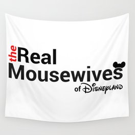 The Real Mousewives of Disneyland Wall Tapestry