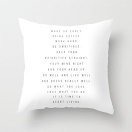 Wake Up Early. Drink Coffee. Work Hard. Be Ambitious. Keep Your Priorities Straight... Throw Pillow