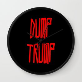 Dump trump -republican,democrats,election,president,GOP,demagogy,politic,conservatism,disaster Wall Clock