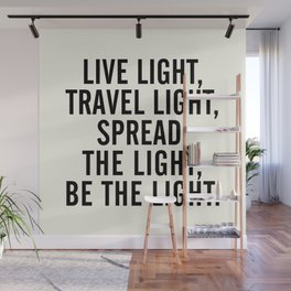 Live, travel, spread the light, be the light, inspirational quote, motivational, feelgood, shine Wall Mural