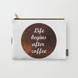 Life begins... Carry-All Pouch
