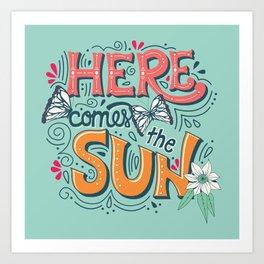 Here Comes The Sun 001 Art Print