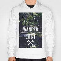 not all who wander Hoodies featuring Not All Those Who Wander by Adventures of Xavier