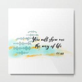 Pslam 16:11 Way of Life, Christian Scripture Abstract Art Metal Print