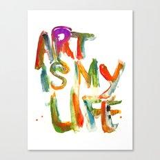 Art is my life Canvas Print