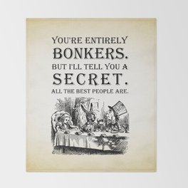Alice In Wonderland - Tea Party - You're Entirely Bonkers - Quote Throw Blanket