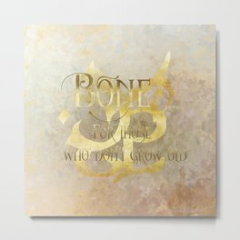 BONE for those who don't grow old. Shadowhunter Children's Rhyme. Metal Print
