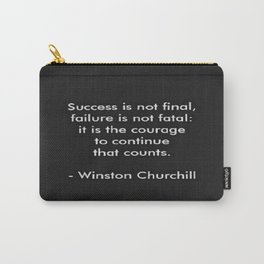 Winston Churchill Quote - Success Is Not Final - Famous Quotes Carry-All Pouch