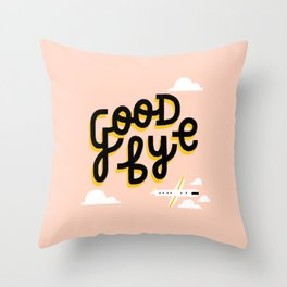 Goodbye Throw Pillow