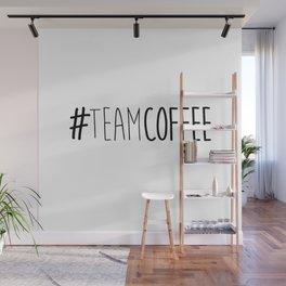 #TeamCoffee Wall Mural