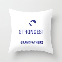 Strongest Men are Grandfathers Uplifting T-shirt Throw Pillow