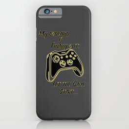 My godchild is Finally out Let the game start tee iPhone Case