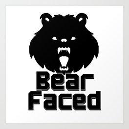 Bear Faced Art Print