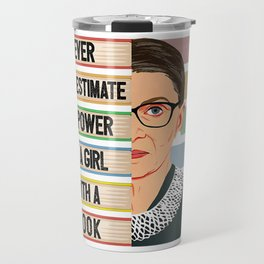 Feminist Ruth Bader Ginsburg RBG Quote Girl With Book Women Travel Mug