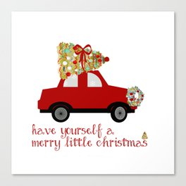 Have yourself a Merry little Christmas Canvas Print