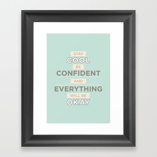 Stay cool and be confident Framed Art Print