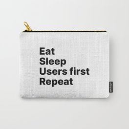 Users First - Eat Sleep Repeat UX Carry-All Pouch