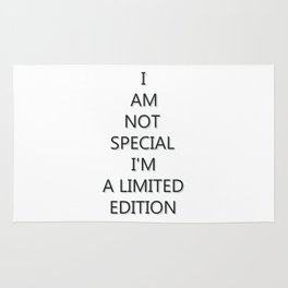 I Am not special I'm a limited edition Rug