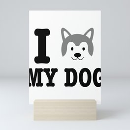 I Love My Dog Siberian Husky Lover Mini Art Print