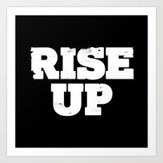 Rise Up Art Print