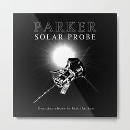 Parker Solar Probe - Sun -Science - Astronomy - Space Metal Print