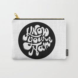 Know Your Name Type Carry-All Pouch