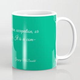 Writing is not...Gregory McDonald Coffee Mug