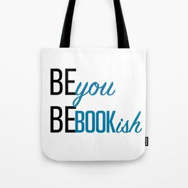 Be You, Be Bookish Tote Bag
