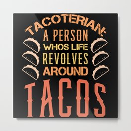 Tacos funny eating gift idea Metal Print