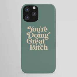 YOU'RE DOING GREAT BITCH vintage green cream iPhone Case